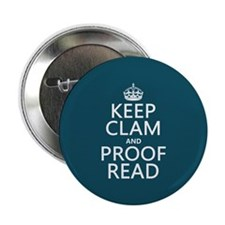 """Keep Calm and Proof Read (clam) 2.25"""" Button"""