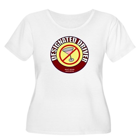 Designated Driver t-shirt Women's Plus Size Scoop