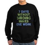 Without Birding One Weak Sweatshirt (dark)