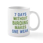 Without Birding One Weak Mug