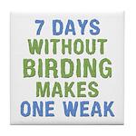 Without Birding One Weak Tile Coaster
