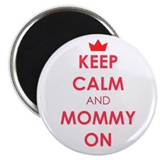 Keep Calm and Mommy On red Magnets