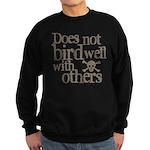 Does Not Bird Well With Others Sweatshirt (dark)