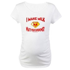 Milk Making Mom.jpg Shirt