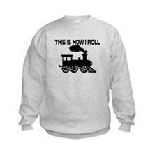 This Is How I Roll Train Sweatshirt