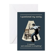 Questioned My Sanity Greeting Card