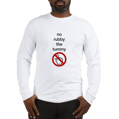 No Rubby the Tummy Long Sleeve T-Shirt