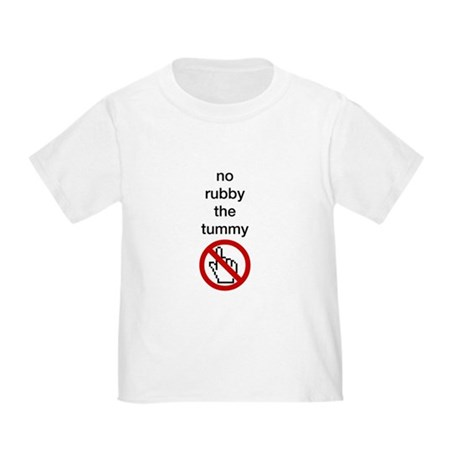 No Rubby the Tummy Toddler T-Shirt