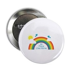 "There Is No Place Like Home 2.25"" Button"