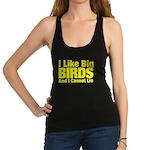 I Like Big BIRDS Racerback Tank Top