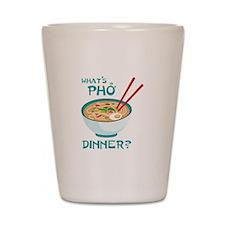 Whats Pho Dinner? Shot Glass