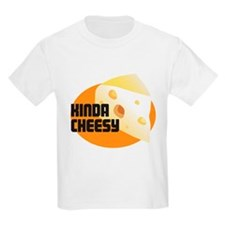 Kinda Cheesy T-Shirt