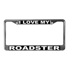 I Love My Roadster License Plate Frame #3