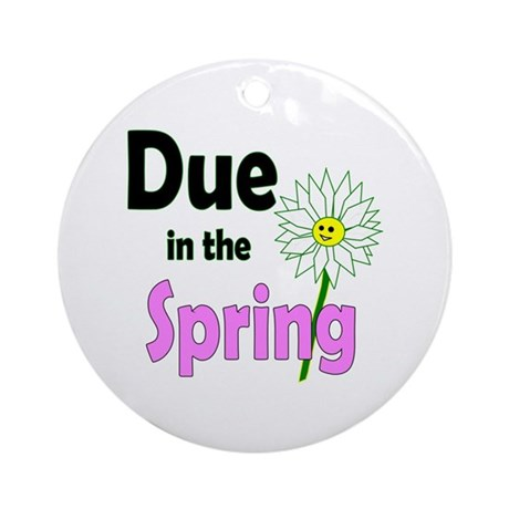 Due in Spring Ornament (Round)