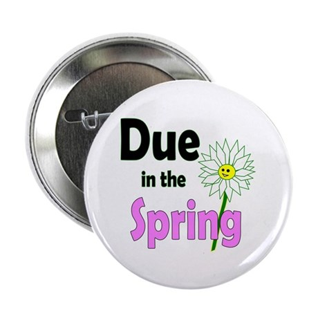 "Due in Spring 2.25"" Button (10 pack)"