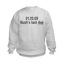 01.20.09 bushs last day Sweatshirt