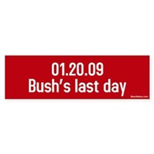 01.20.09 bushs last day Bumper Bumper Sticker