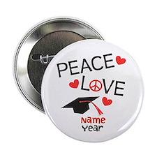 """CUSTOMIZE Peace Love Grad 2.25"""" Button"""