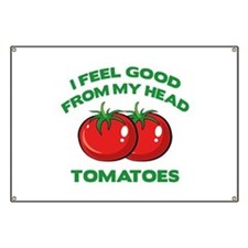 I Feel Good From My Head Tomatoes Banner