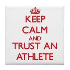 Keep Calm and Trust an Athlete Tile Coaster