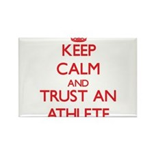 Keep Calm and Trust an Athlete Magnets