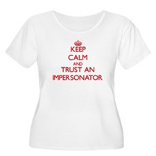 Keep Calm and Trust an Impersonator Plus Size T-Sh