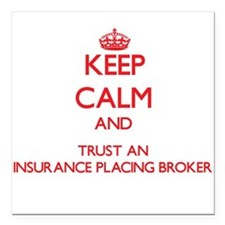 Keep Calm and Trust an Insurance Placing Broker Sq