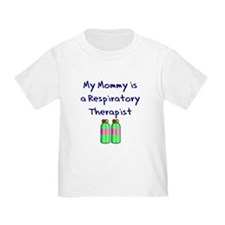 My Mommy Is A Respiratory The T