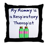 My Mommy Is A Respiratory The Throw Pillow