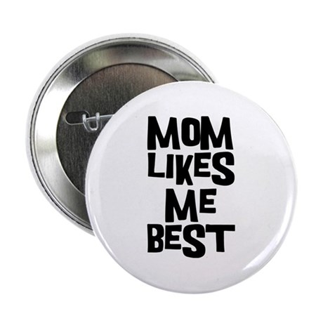"Mom Likes Me 2.25"" Button"