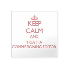Keep Calm and Trust a Commissioning Editor Sticker