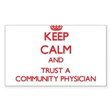 Keep Calm and Trust a Community Physician Decal