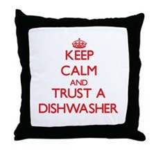 Keep Calm and Trust a Dishwasher Throw Pillow