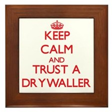 Keep Calm and Trust a Drywaller Framed Tile