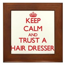 Keep Calm and Trust a Hair Dresser Framed Tile
