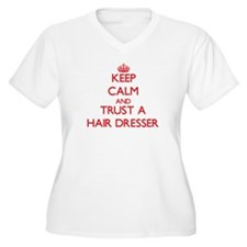 Keep Calm and Trust a Hair Dresser Plus Size T-Shi