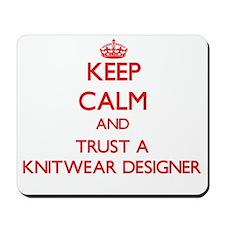 Keep Calm and Trust a Knitwear Designer Mousepad