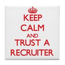 Keep Calm and Trust a Recruiter Tile Coaster