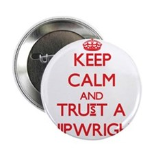 "Keep Calm and Trust a Shipwright 2.25"" Button"