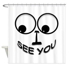 I See You! Shower Curtain