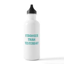 Stronger Than Yesterda Water Bottle