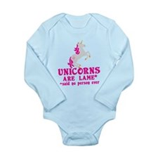 Unicorns are lame* *said no person ever Body Suit