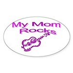My Mom Rocks Oval Sticker