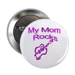 My Mom Rocks Button