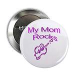 My Mom Rocks Button