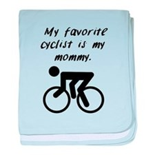 My Favorite Cyclist Is My Mommy baby blanket