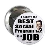 Reagan Quote - Best Social Program Job 2.25&quot; Butto