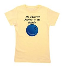 My Favorite Bowler Is My Daddy Girl's Tee