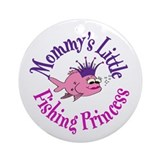 Mommy's Fishing Princess Ornament (Round)