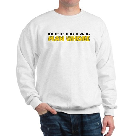 Official Man Whore Sweatshirt